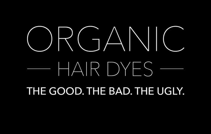 Organic Hair Dye The Good The Bad The Ugly This Organic Girl