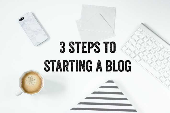 3 steps to starting a blog
