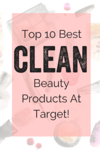 Top 10 Clean Beauty Products At Target! (1)