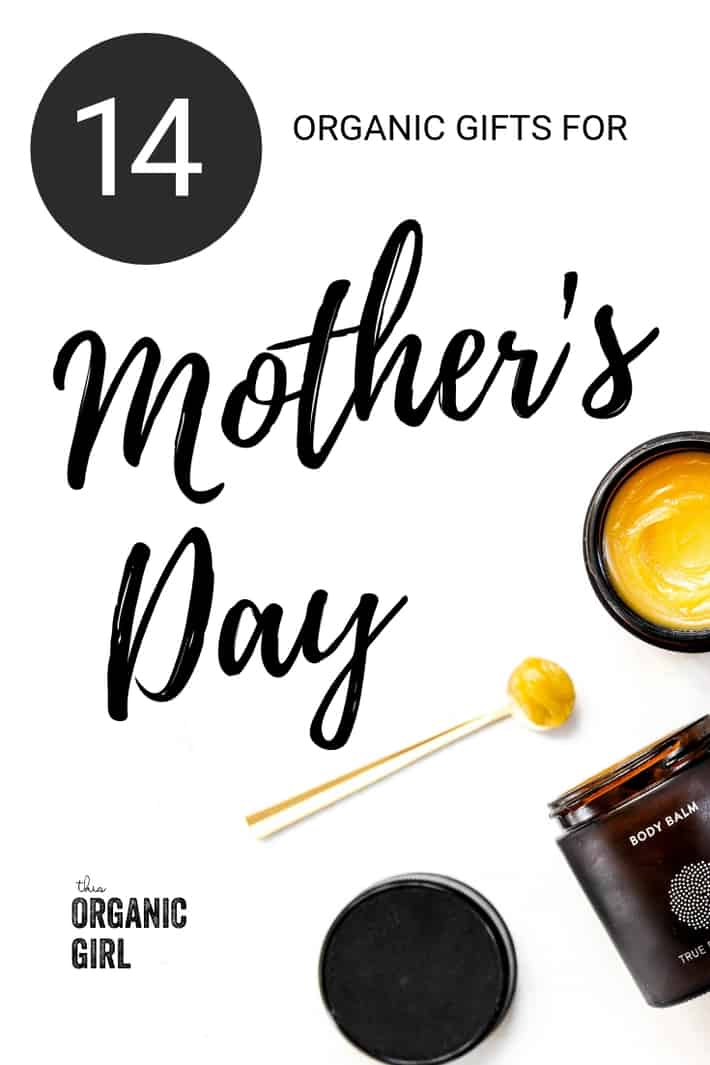 a list of organic, sustainable and natural gifts for Mother's Day