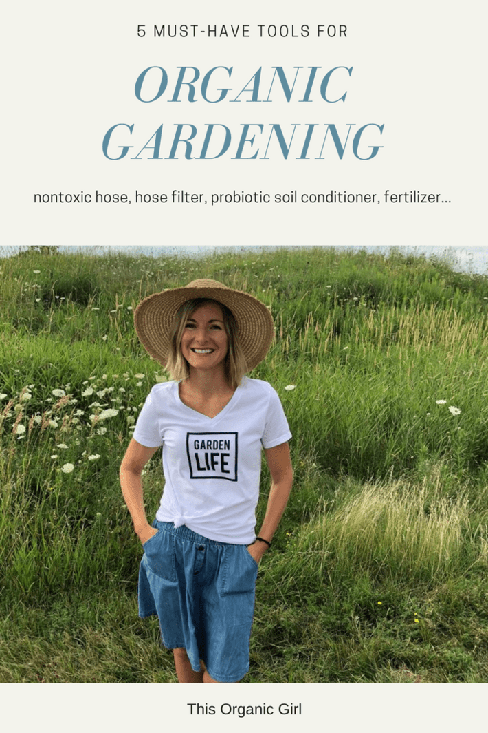 Dishing on 5 organic gardening tools that every expert and beginner needs! These will keep your hose water clean, your soil rich and your harvest optimal! #organicgardening #hosefilter #nontoxichose #organicfertilizer #thisorganicgirl