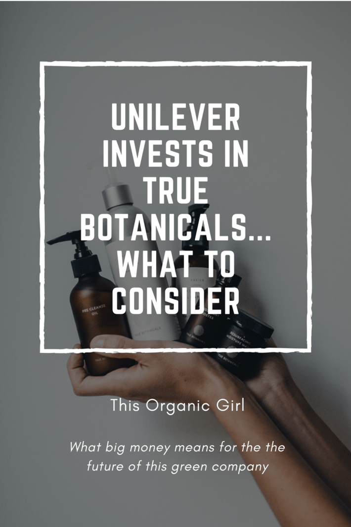 True Botanicals garnered a $3 million seed investment from Unilever Ventures in 2017. Unilever is not the most ethical company. This is what I think. #thisorganicgirl #truebotanicals #unilever #organicskincare #madesafe