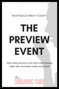 THE PREVIEW EVENT shop black friday sales early organic skincare organic makeup