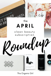 april clean beauty subscription roundup