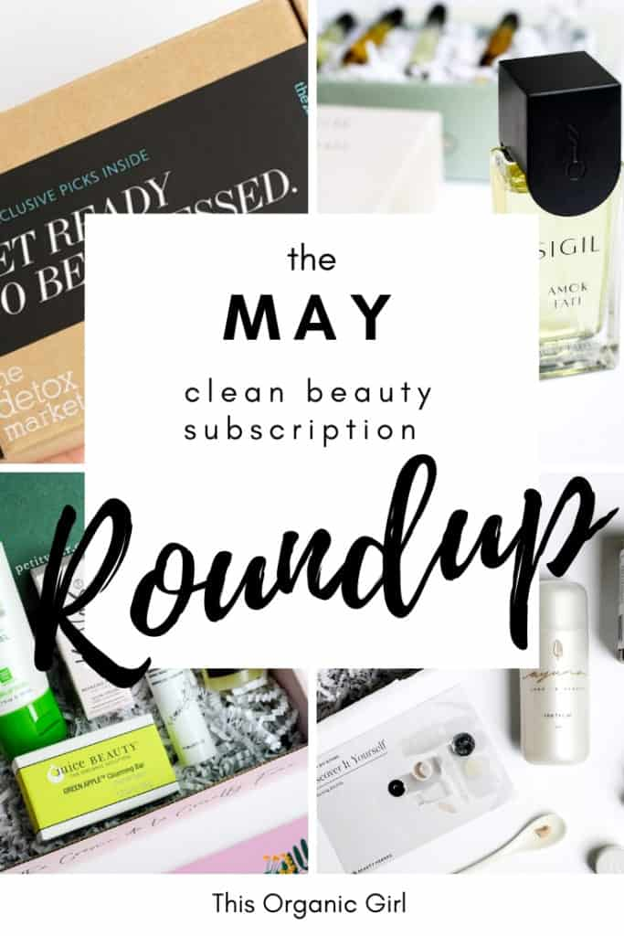 a mashup of the clean beauty subscriptions for may including Beauty Heroes, Boxwalla, Detox Market and Petit Vour