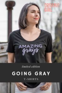 "limited edition organic going gray t-shirts that say ""amazing grays"""
