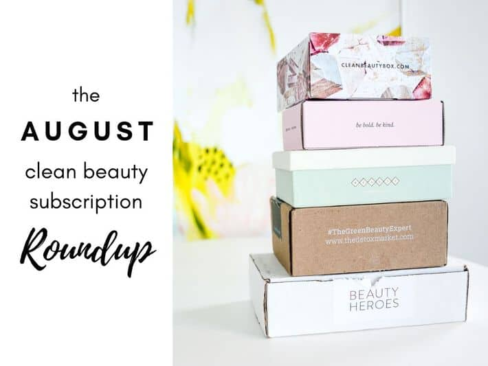 the August clean beauty subscription roundup