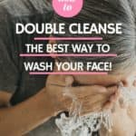 girl washing her face showing how to double cleanse
