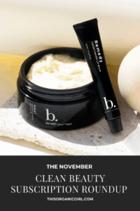 november clean beauty subscription roundup