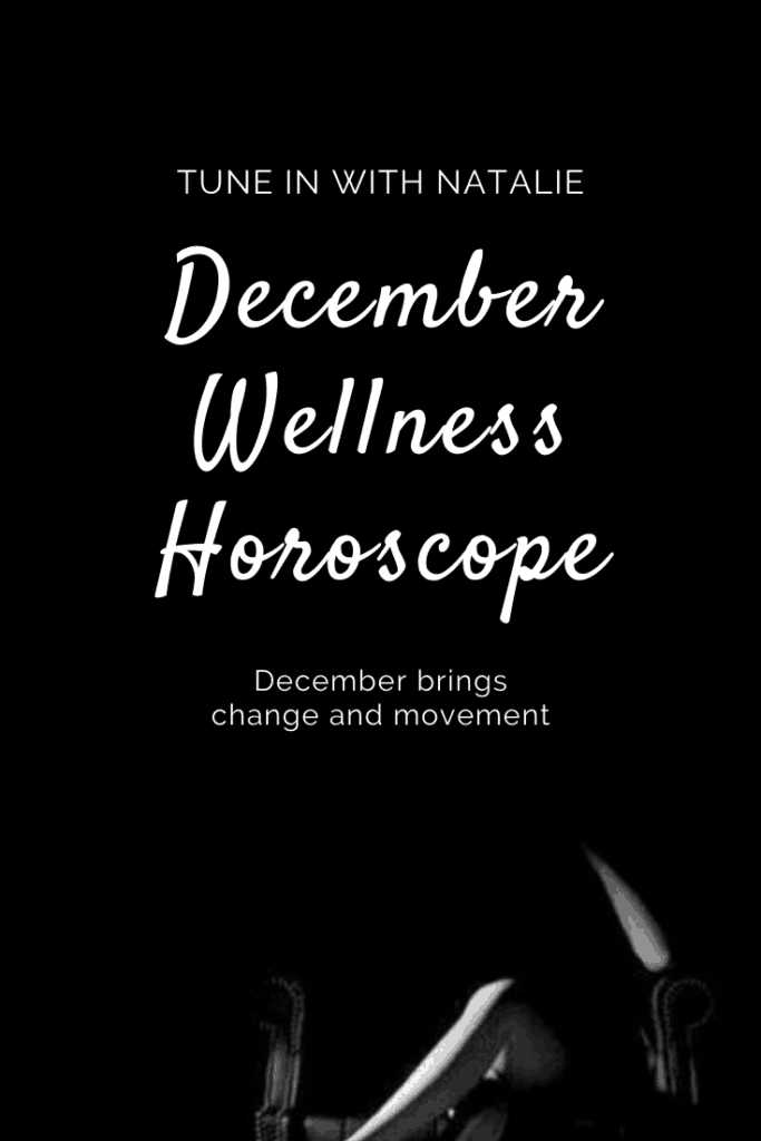 december wellness horoscope black background white lettering