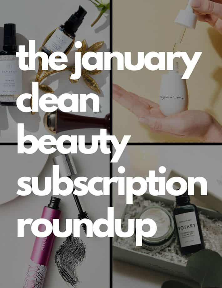 the january clean beauty subscription roundup text