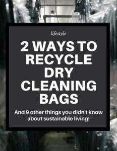 bags of dry cleaning and 2 ways to recycle