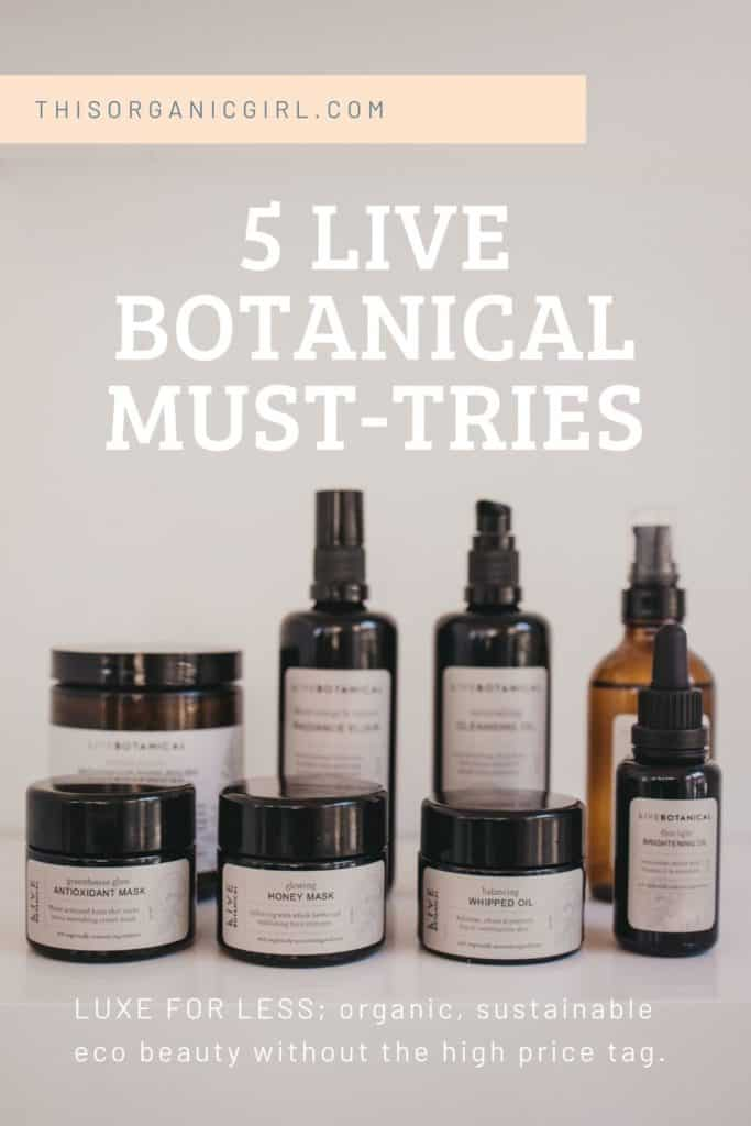 the LIVE BOTANICAL LINE 5 must tries