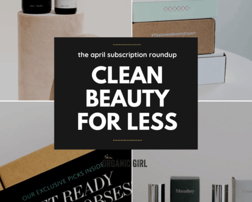 clean beauty subscription roundup