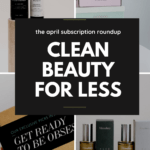 the april beauty subscription roundup