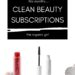 "makeup on a white background with ""clean beauty subscription archive"" overlay"